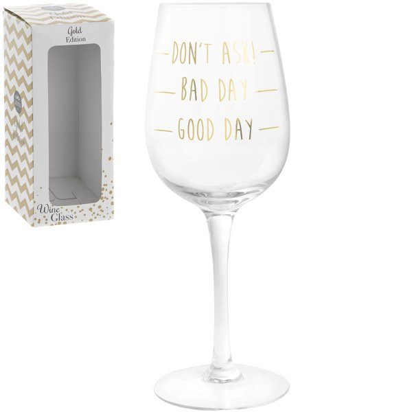 GOLD GOOD DAY WINE GLASS