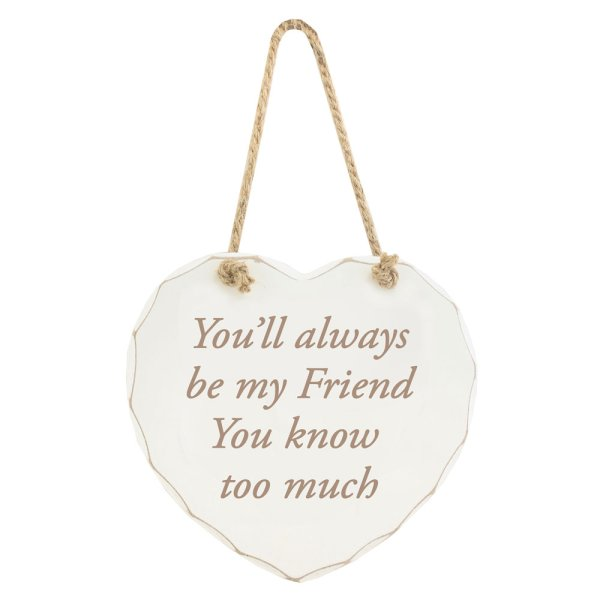 ALWAYS BE MY FRIEND PLAQUE