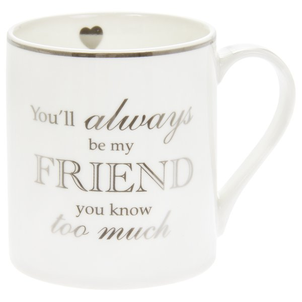 ALWAYS MY FRIEND MUG