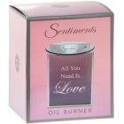 SENTIMENTS OIL BURNER LOVE