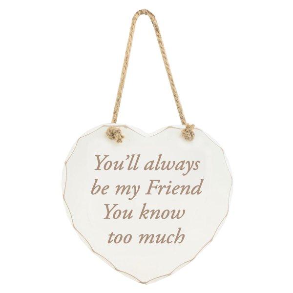 ALWAYS BE MY FRIEND PLAQUE