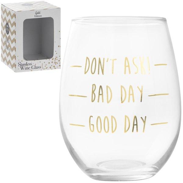 GOLD GOOD DAY STEMLESS WINE GL
