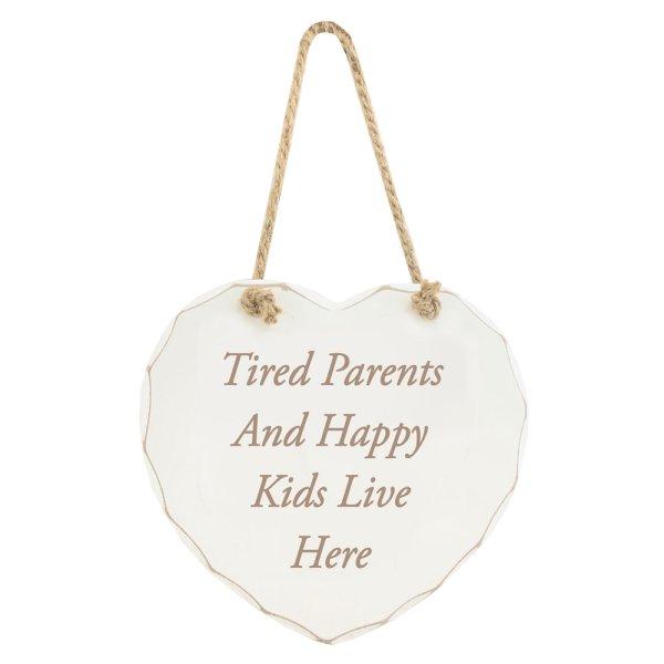 TIRED PARENTS HAPPY KID PLAQUE